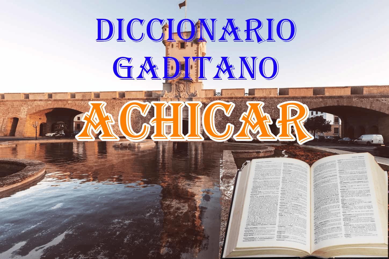 Significado de Achicar en cádiz