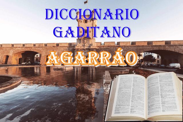 📕📗que significa la palabra Agarráo para un gaditano 📖📚