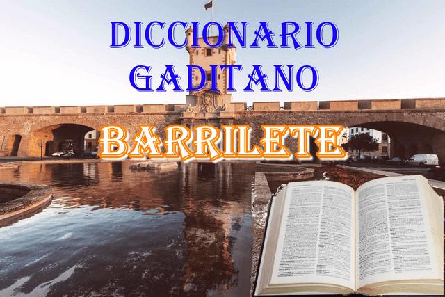 📕📗que significa la palabra Barrilete para un gaditano 📖📚
