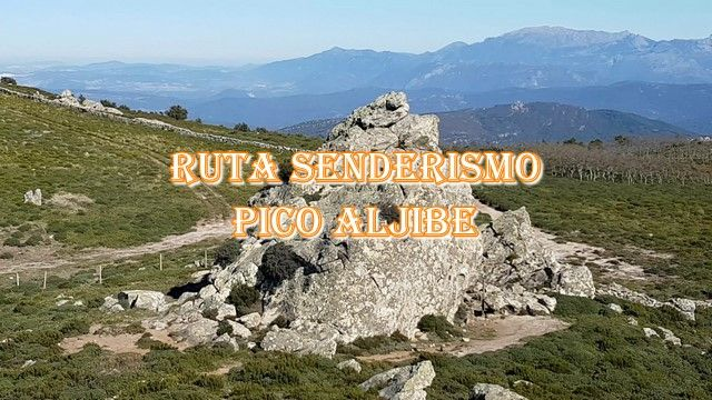 🥾 Sendero Pico Aljibe  🥾 sierra de cádiz